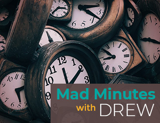 Mad Minutes with Drew